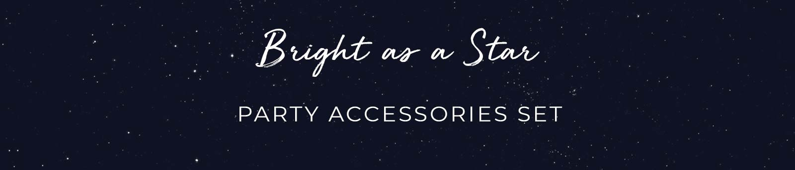Bright as a Star Party Accessories Set
